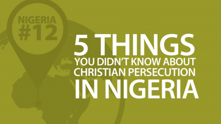 5 Things You Didn't Know About Christian Persecution in Nigeria