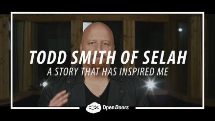 Todd Smith of Selah – Persecution Story That Inspired Me
