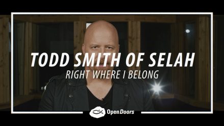 Todd Smith of Selah – Right Where I Belong